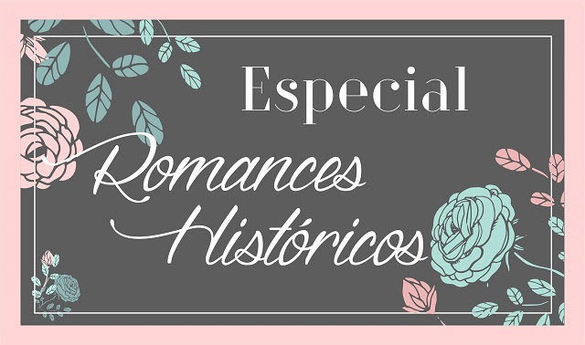 especial-romances-historicos-minha-vida-literaria