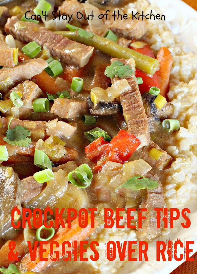 Crockpot Beef Tips and Veggies Over Rice - Can't Stay Out ...