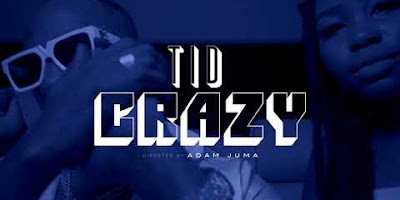 Download or Watch(Official Video) Tid – Crazy