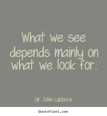 Picture Quotes From Sir John Lubbock Quotepixel