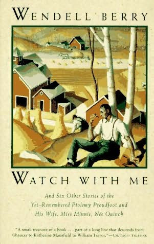 book cover of   Watch With Me   by  Wendell Berry
