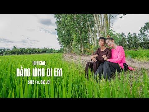 [OFFICIAL MV] Bằng Lòng Đi Em (Version Rap) - Synz K ft. Bảo Jen
