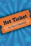 Hot Ticket: Hot Ticket Trilogy