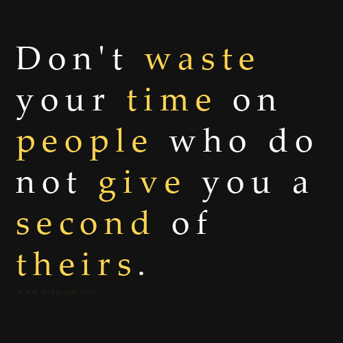 Quotes About Waste Of Your Time 158 Quotes