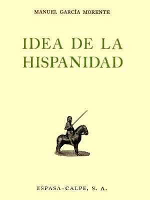Manuel García Morente, Idea de la Hispanidad, 1938