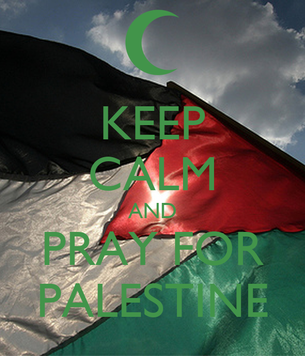 http://sd.keepcalm-o-matic.co.uk/i/keep-calm-and-pray-for-palestine-18.png