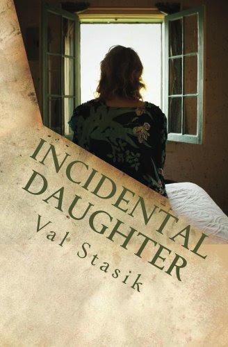Incidental Daughter by Val Stasik