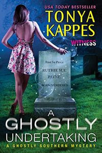 A Ghostly Undertaking by Tonya Kappes