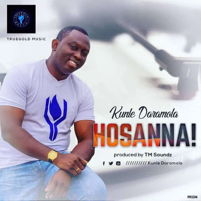 [Download] Audio : Hosanna -  Kunle Daramola