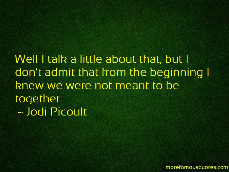 We Were Not Meant To Be Quotes Top 36 Quotes About We Were Not
