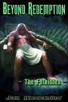Beyond Redemption - The Forbidden