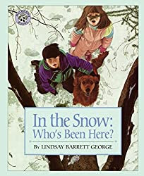 In the Snow: Who's Been Here? By Lindsay Barrett George wildlife tracking children's books