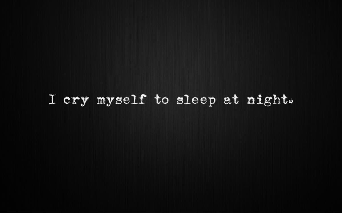 I Cry Myself To Sleep At Night Picture Quotes