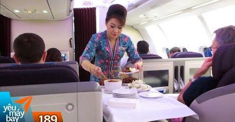 VLOG #189: Những món ăn ngon nhất trên máy bay | Yêu Máy Bay