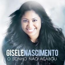 """Gisele Nascimento divulga música de trabalho de seu primeiro CD: """"O Sonho não Acabou""""; Ouça aqui"""