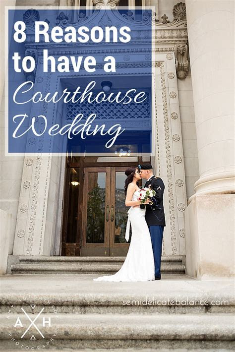 8 Reasons to Have a Courthouse Wedding