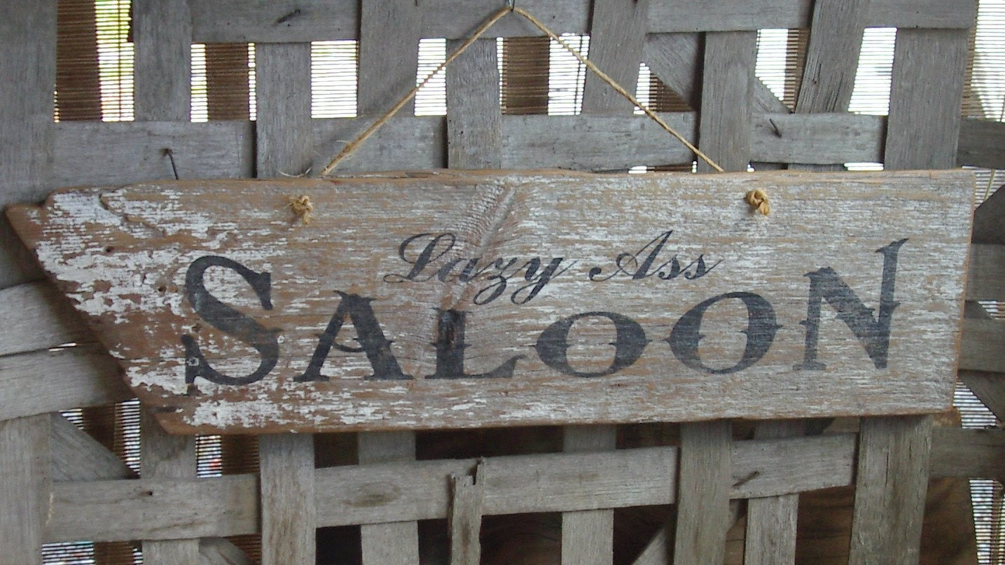 signs by sign. rustic Rustic saloon ASS BarnDanceTradingCo Authentic  Saloon LAZY