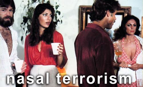 nasal terrorism