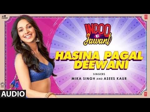 Hasina Pagal Deewani: Indoo Ki Jawani (Audio) Kiara Advani, Aditya Seal   Mika S,Asees K,Shabbir A