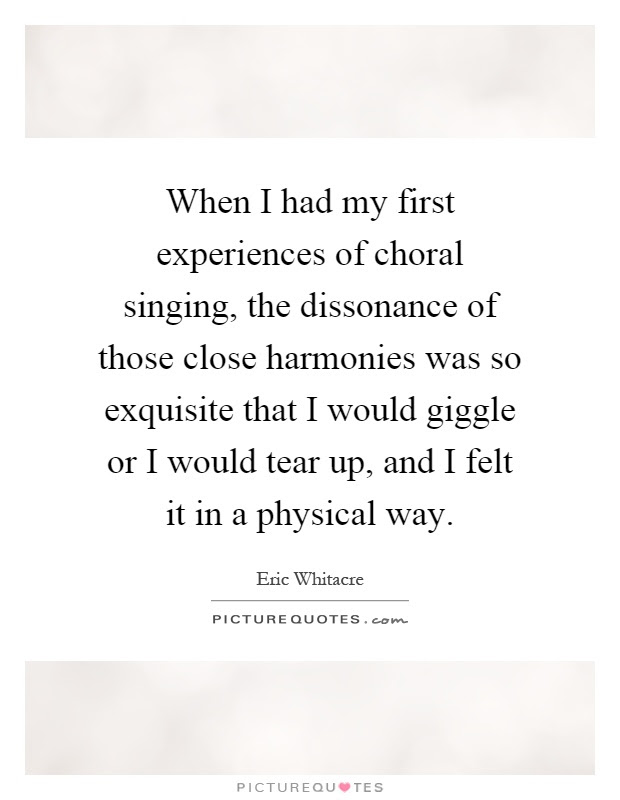 When I Had My First Experiences Of Choral Singing The Picture