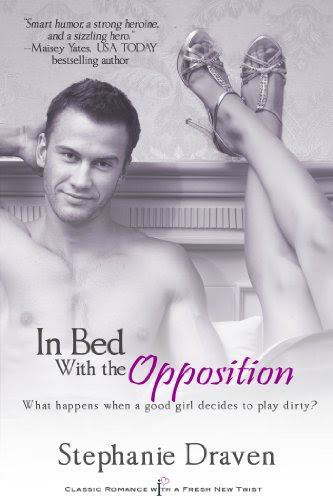 In Bed with the Opposition (Entangled Indulgence) by Stephanie Draven