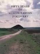 front cover of Fifty Years of Mesopotamian Discovery