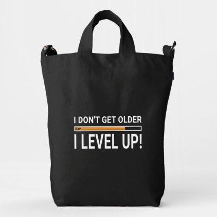 I don't get older - I level up! Duck Bag