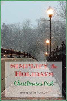 Have you been thinking about simplifying the holidays? This can be a simple or complicated decision based on how holidays are usually celebrated in your families. Thinking through Christmases past can help you reflect on the small steps you can make this year for a less stressful and more memorable holiday.