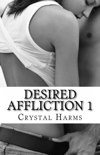 Desired Affliction 1 by Crystal Harms