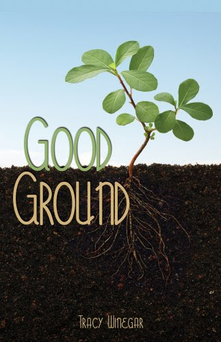 Good Ground by Tracy Winegar