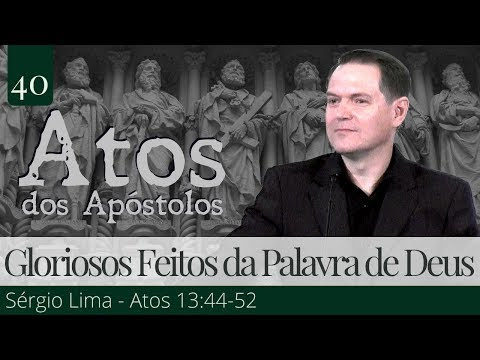 Os Gloriosos Feitos da Palavra de Deus - Sérgio Lima