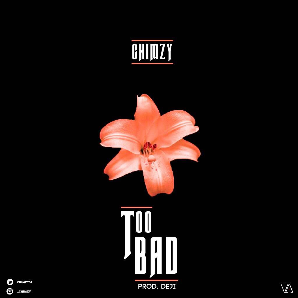Chimzy - Too Bad