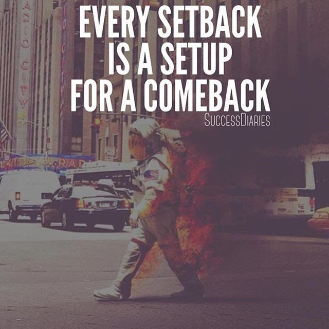 Every Setback Is A Setup For A Comeback Pictures Photos And Images