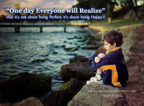 Thought For The Day One Day Everyone Will Realize That Its Not