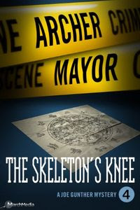 The Skeleton's Knee by Archer Mayor