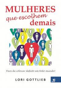http://www.skoob.com.br/livro/374174-mulheres-que-escolhem-demais
