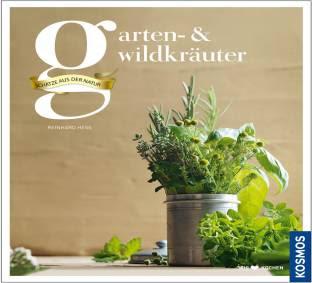 Garten- und Wildkräuter Schätze aus der Natur