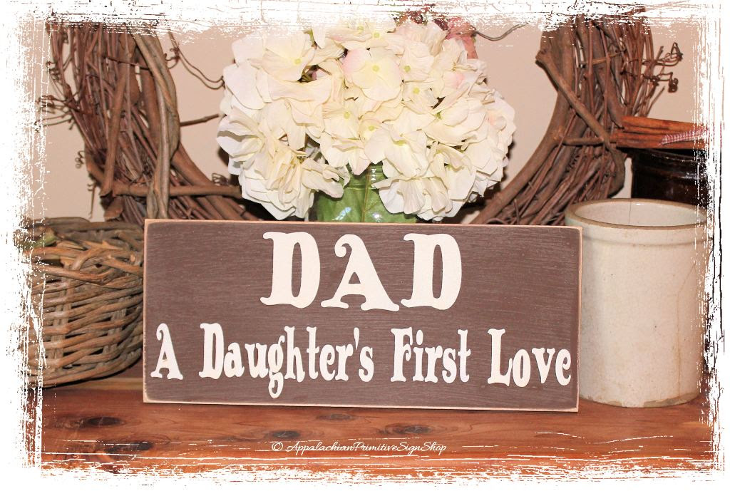 Dad A Daughters First Love Wood Sign