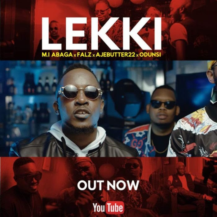 [Music + Video] M.I Abaga Ft. Odunsi, Ajebutter22 & Falz – Lekki