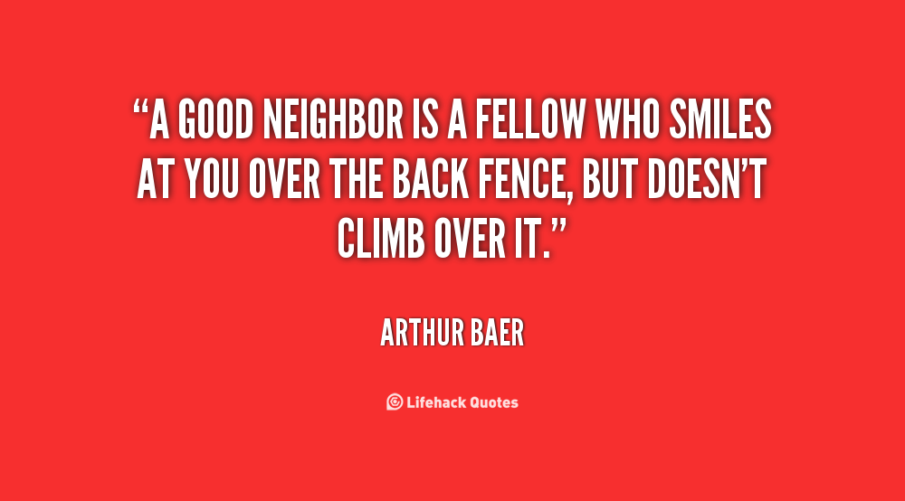 Quotes About Neighbors And Friends 64 Quotes