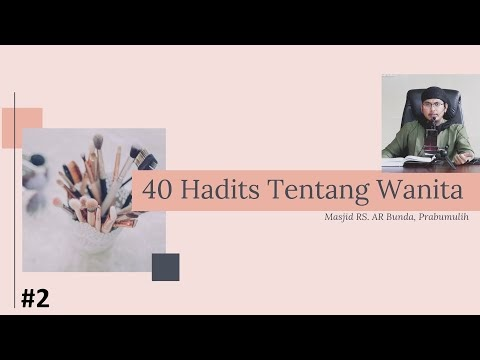 40 Hadits Tentang Wanita #2 || Ust. Abdurrahman Al-Amiry