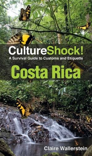 CultureShock! Costa Rica: A Survival Guide to Customs and Etiquette