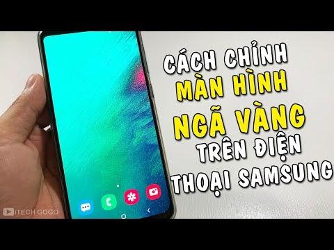 Cách chỉnh màn hình ngã vàng trên điện thoại Samsung