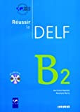 Réussir le DELF. B2. Livret mit CD