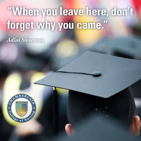 Nice Graduation Quotes By Adlai Stevenson When You Leave Here Don