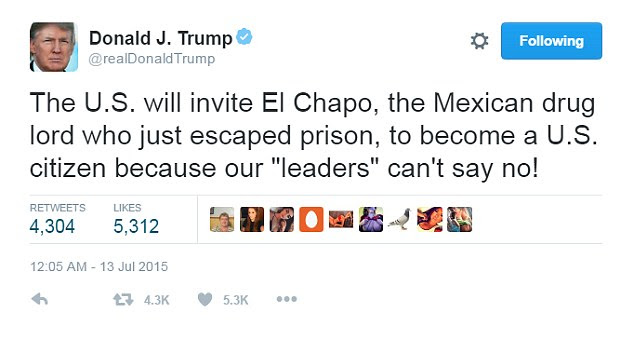 Donald Trump tweeted a lot about the Mexican drug lord El Chapo after he escaped from prison in July of 2015