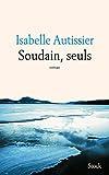 Soudain, seuls par Isabelle Autissier