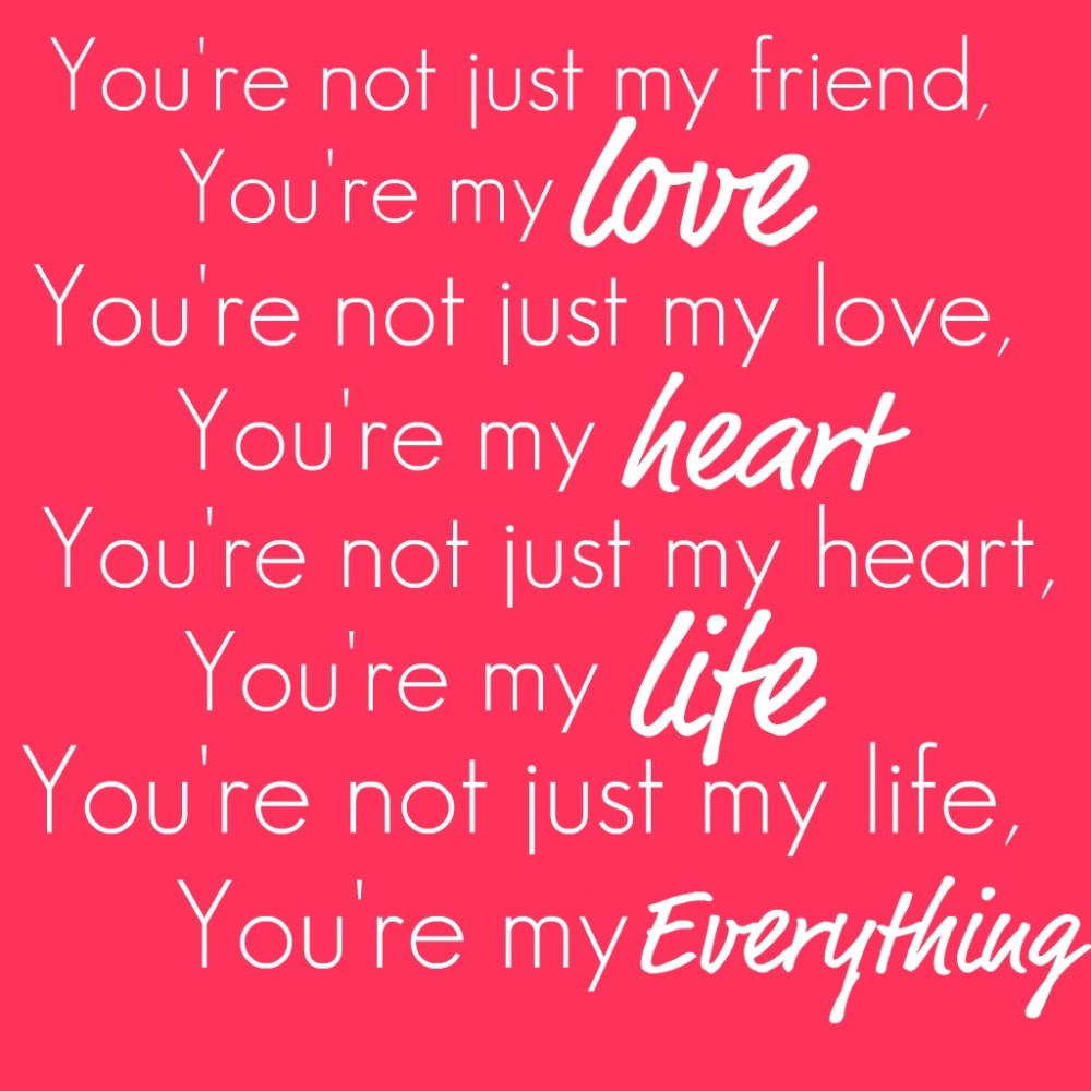 Youre My Everything Love Quotes