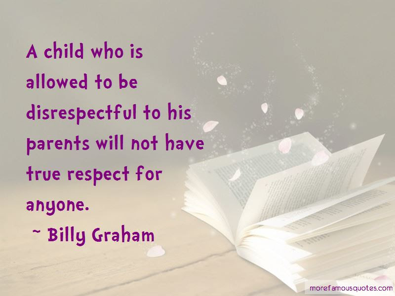 Child Disrespectful To Parents Quotes Top 1 Quotes About Child
