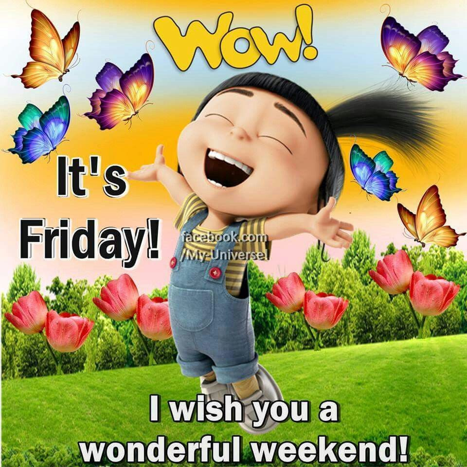 Wow Its Friday I Wish You A Wonderful Weekend Pictures Photos